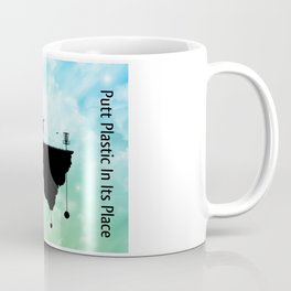 Putt Plastic In Its Place Coffee Mug