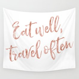 Eat well, travel often - rose gold quote Wall Tapestry