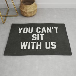 You can't sit with us - black version Rug