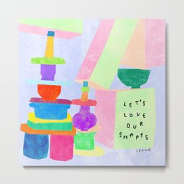 Love Yourself Love Your Shapes Body Positivity Self Love Mental Health Awareness Colorful Positive Metal Print