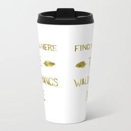 Wild Things - Gold Metal Travel Mug