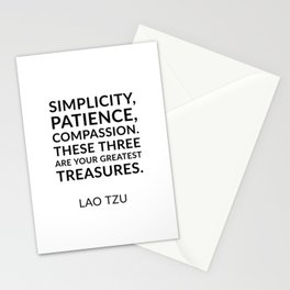 Lao Tzu quotes - Simplicity, patience, compassion. These three are your greatest treasures. Stationery Cards
