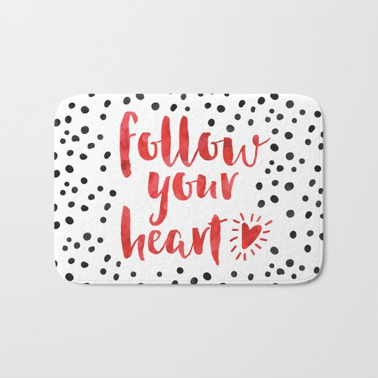 Follow Your Heart Quote Bath Mat