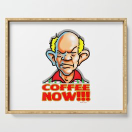 Coffee Now Dale The Curmudgeon Funny Graphic Design T-Shirt Serving Tray