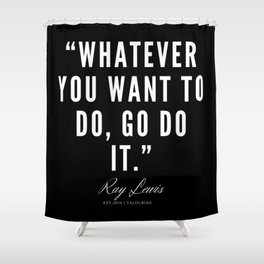 30  | Ray Lewis Quotes 190511 Shower Curtain