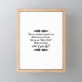 "There Is A Freedom Waiting For You On The Breezes Of The Sky and You Ask ""What If I Fall?"" Oh But My Darling What If You Fly? Inspiration Quote Art  Framed Mini Art Print"