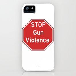 Stop Gun Violence Gun Control Shirt iPhone Case