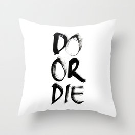 Do or Die Throw Pillow