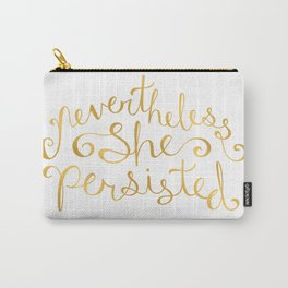 Nevertheless, She Persisted - Faux Gold Foil Carry-All Pouch