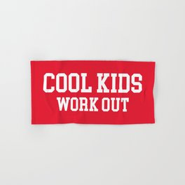 Cool Kids Work Out Gym Quote Hand & Bath Towel