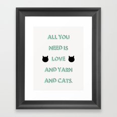 All You Need Is Love, Yarn, & Cats. Framed Art Print