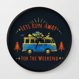 Let's Run Away - For The Weekend Wall Clock