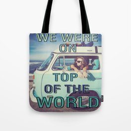 We were on top of the world Tote Bag