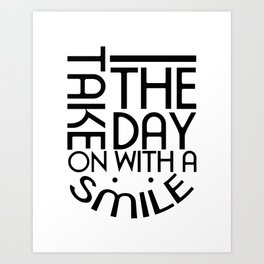 Take The Day On With A Smile Quote Art Art Print