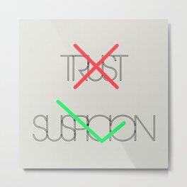 Trust (x)   Suspicion (v) Metal Print