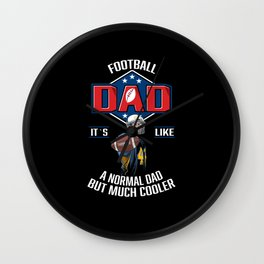 Football Dad Its Like a Normal Dad But Much Cooler Wall Clock