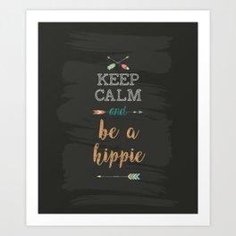 Keep calm andbe a hippie Art Print