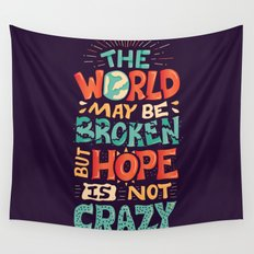 Hope is not crazy Wall Tapestry