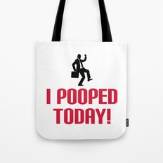I Pooped Today Funny Quote Tote Bag