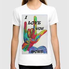 American Sign Language - I LOVE YOU MORE T-shirt