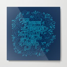 The Journey of a Thousand Miles Begins with One Step Metal Print