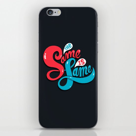 The Same is Lame iPhone & iPod Skin