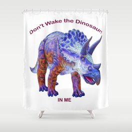 Don't Wake the Dinosaur! Shower Curtain
