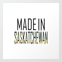Made In Saskatchewan Art Print
