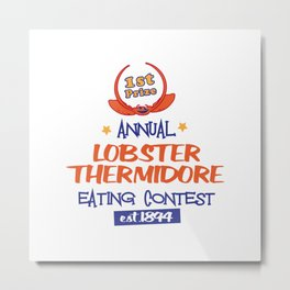 Lobster Thermidore (Extravagant Eating Competitions) Metal Print