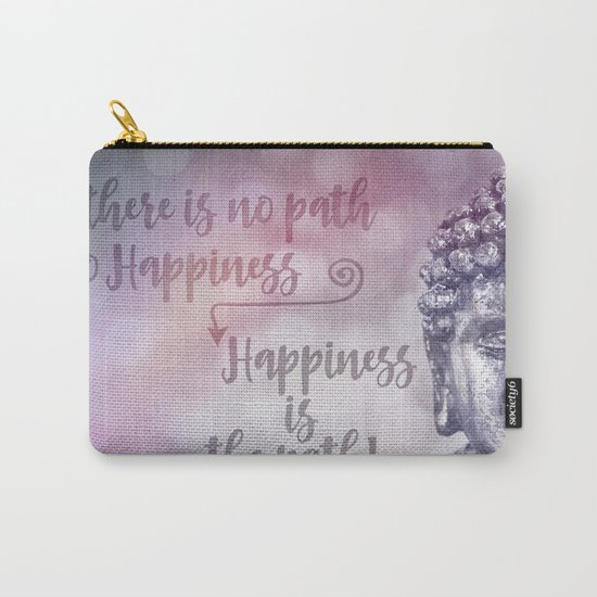 Buddha Path to Happiness   inspirational Typography Carry-All Pouch