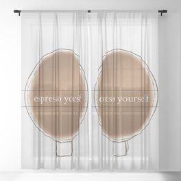 espresso yourself Sheer Curtain