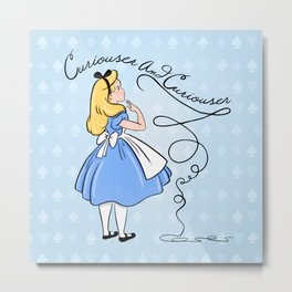 Curiouser And Curiouser Says Alice Metal Print