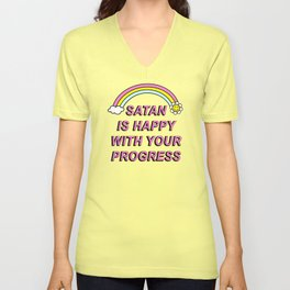 Satan is Happy with your Progress Unisex V-Neck