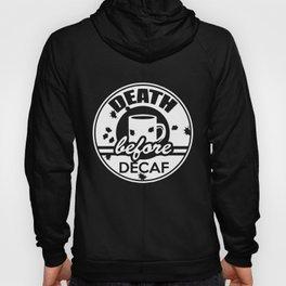Death Before Decaf Mens Tee Funny Coffee Pot Retro Caffeine Novelty Coffee T-Shirts Hoody