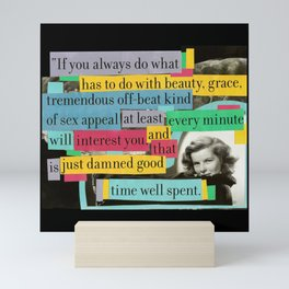 Katharine Hepburn Said These Words (Just Not in This Order) Mini Art Print