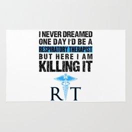 Respiratory Therapist I Never Dreamed One Day RT Rug