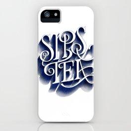 Sips Tea iPhone Case