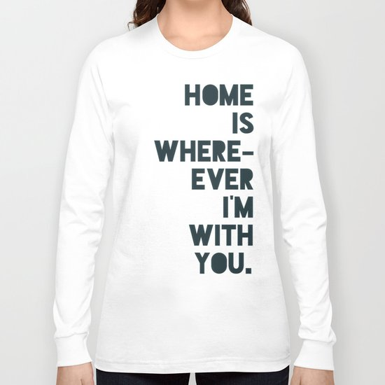 Home is with You Long Sleeve T-shirt