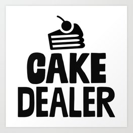 Cake Dealer Art Print