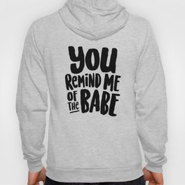 Labyrinth // You remind me of the babe Hoody