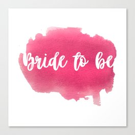 Bride to be - watercolour lettering Canvas Print