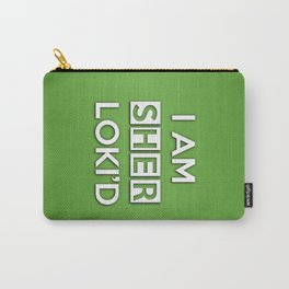 I Am Sher Loki'd Carry-All Pouch