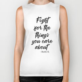 Fight for the things you care bout - Ruth Bader Ginsburg Biker Tank