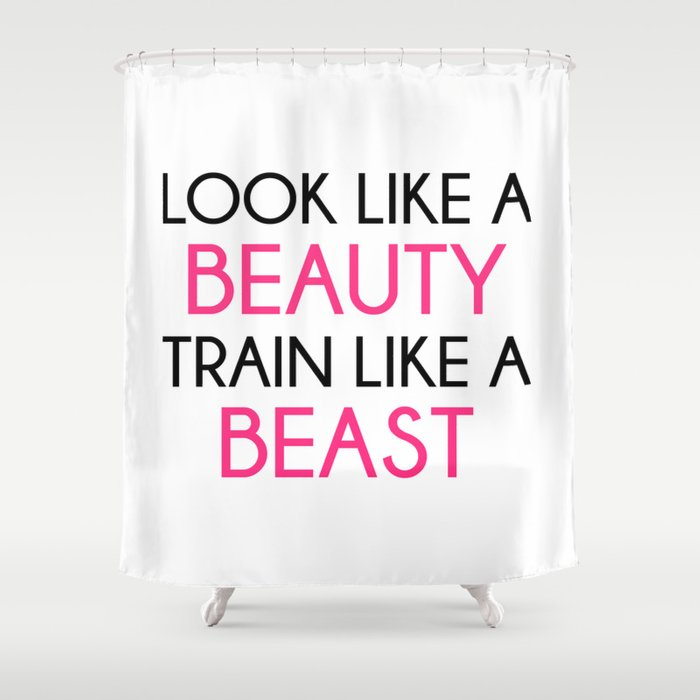 Look Like A Beauty / Train Beast Gym Quote Shower Curtain by ...