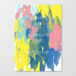 I Dream of You / Colours Canvas Print