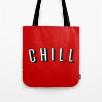 chill Tote Bags featuring Chill by Jessie Rose
