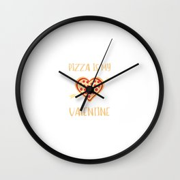 Pizza is my Valentine Wall Clock