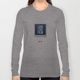 Long Live Film  Long Sleeve T-shirt