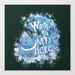 We're All Made Here - blue Canvas Print