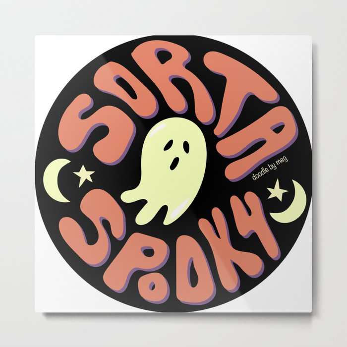 Sorta Spooky Metal Print